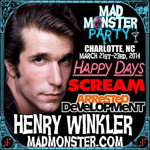 Henry Winkler is among the celebrity guests attending the Mad Monster Party convention in Charlotte, North Carolina, March 21-23, 2014.