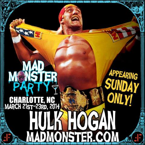 Hulk Hogan is among the celebrity guests attending the Mad Monster Party convention in Charlotte, North Carolina, March 21-23, 2014.